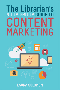 Cover of The Librarian's Nitty-Gritty Guide to Content Marketing